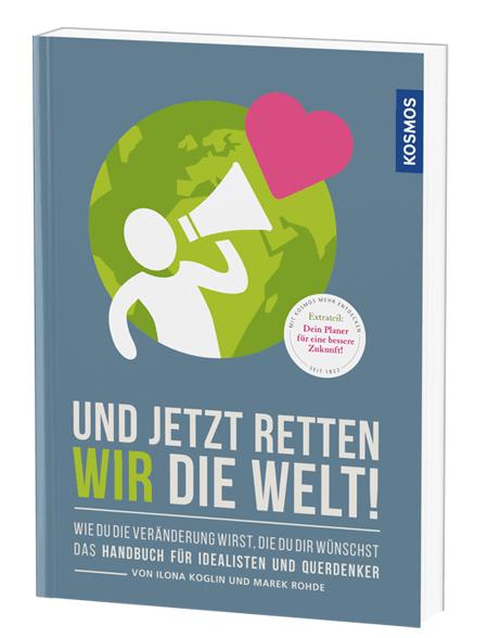 """Cover """"Und jetzt retten WIR die Welt"""" 3D"""